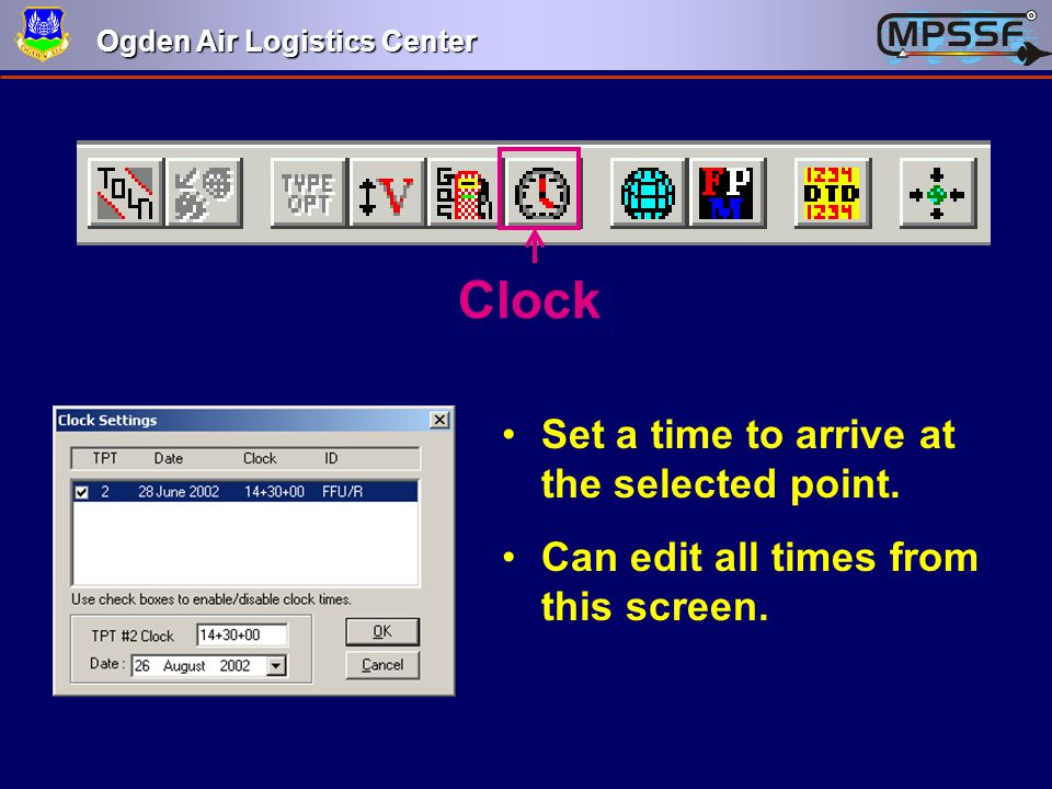 Ogden Air Logistics Center Clock Set a time to arrive at the selected point. Can edit all times from this screen.
