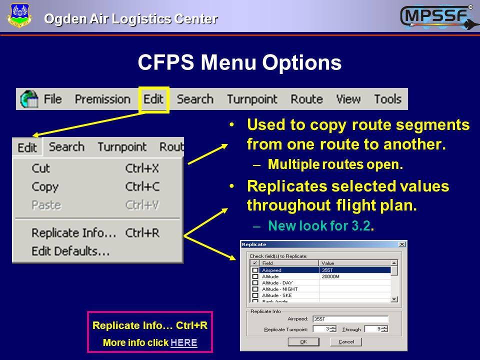 Ogden Air Logistics Center CFPS Menu Options Used to copy route segments from one route to another. –Multiple routes open. Replicates selected values