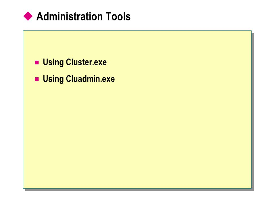  Administration Tools Using Cluster.exe Using Cluadmin.exe