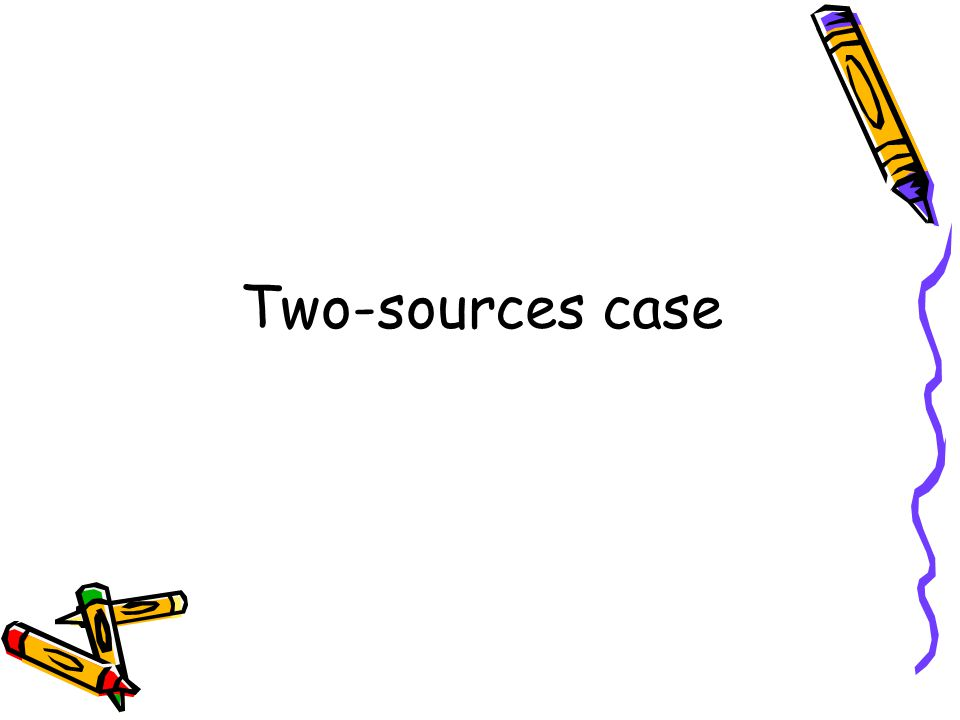 Two-sources case
