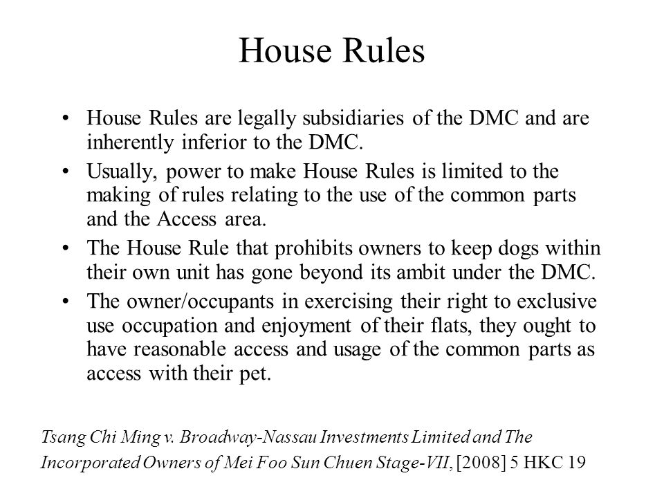 House Rules House Rules are legally subsidiaries of the DMC and are inherently inferior to the DMC.