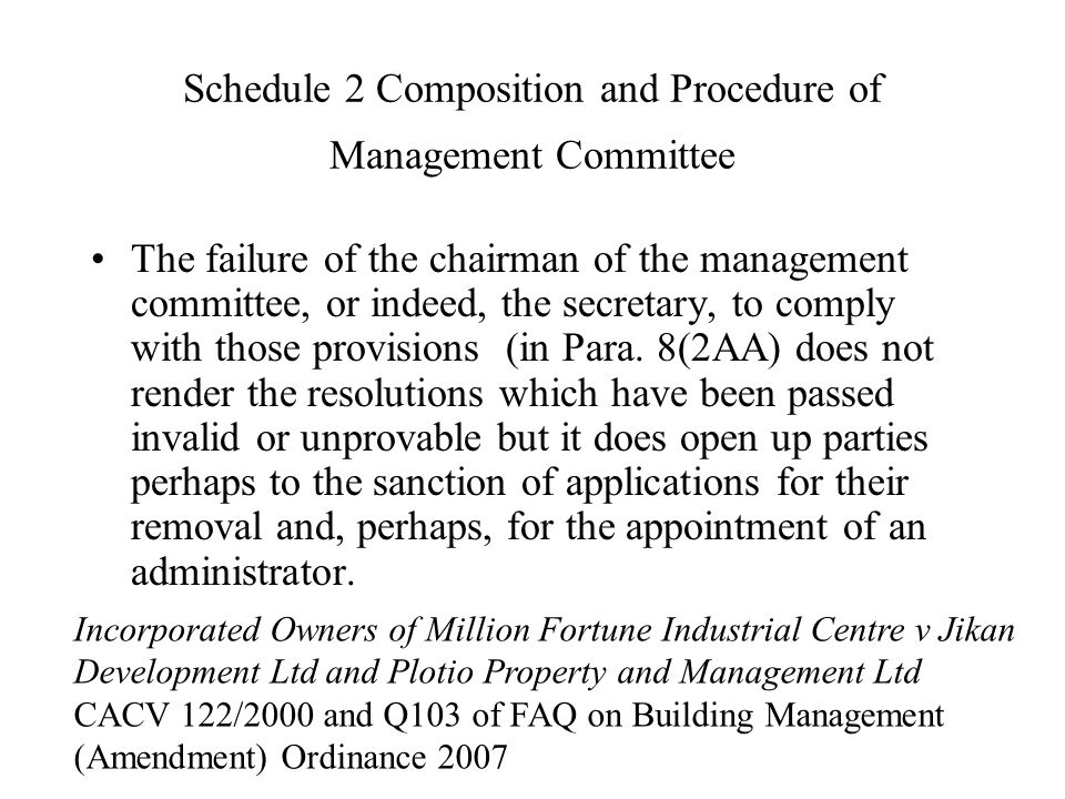 Schedule 2 Composition and Procedure of Management Committee The failure of the chairman of the management committee, or indeed, the secretary, to comply with those provisions (in Para.