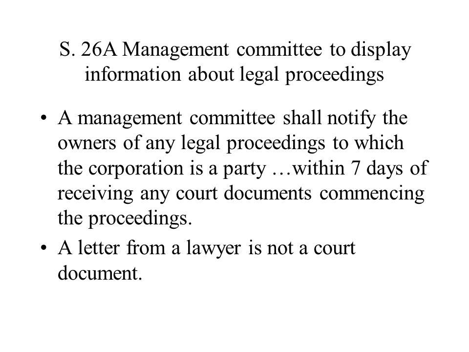 S. 26A Management committee to display information about legal proceedings A management committee shall notify the owners of any legal proceedings to