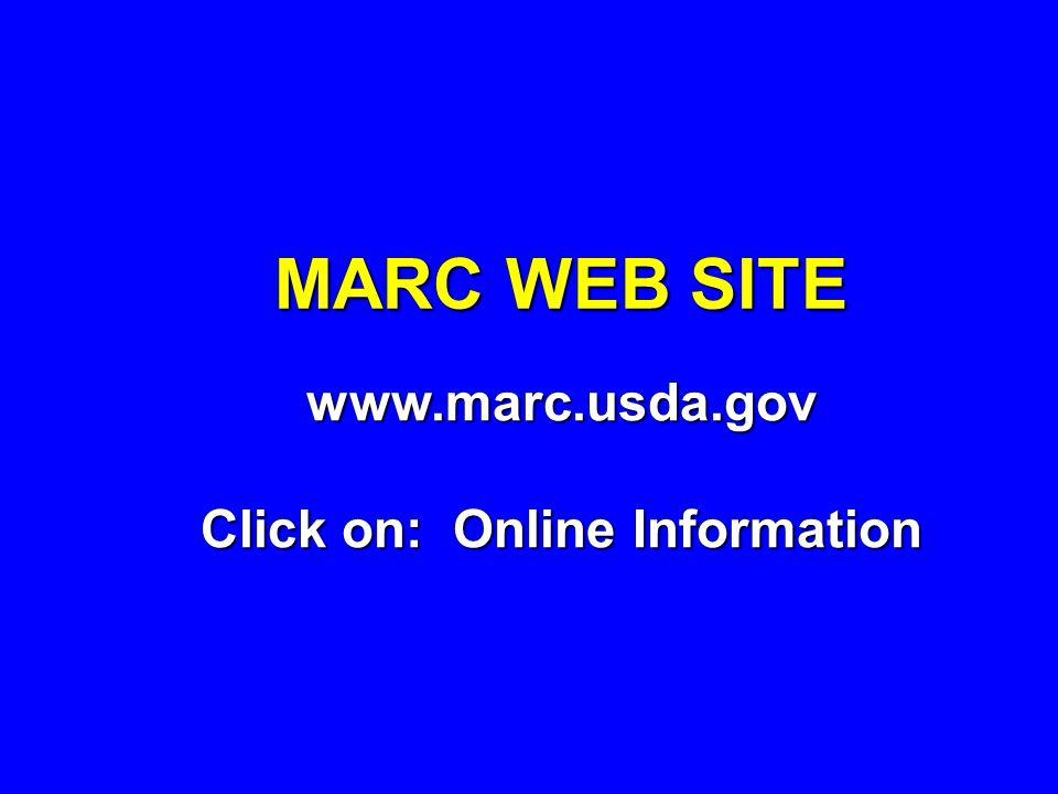 MARC WEB SITE www.marc.usda.gov Click on: Online Information