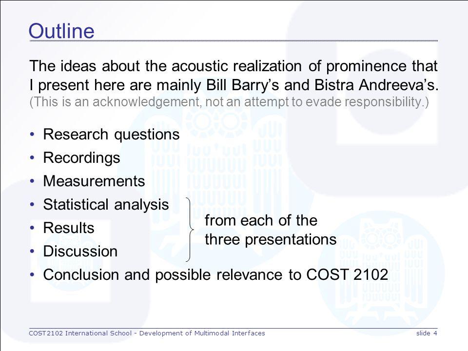 COST2102 International School - Development of Multimodal Interfacesslide 3 Why present this here.