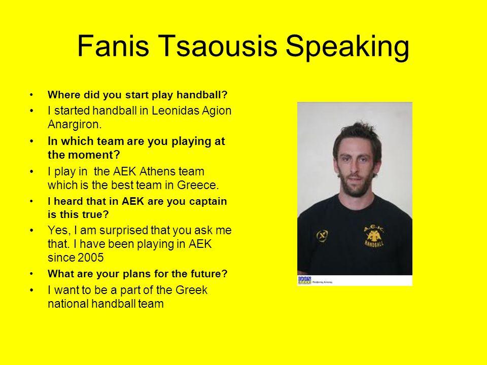 Fanis Tsaousis Speaking Where did you start play handball.