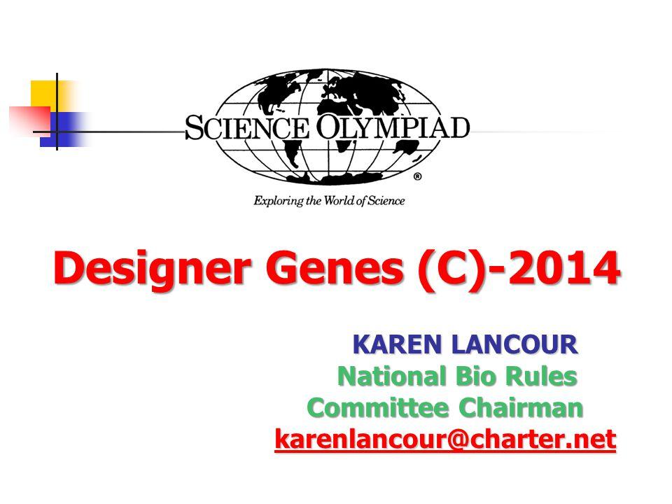 Designer Genes (C)-2014 KAREN LANCOUR National Bio Rules National Bio Rules Committee Chairman karenlancour@charter.net