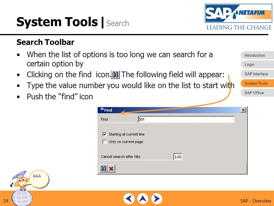 Introduction Login SAP Interface System Tools SAP Office SAP - Overview34 System Tools| Search When the list of options is too long we can search for