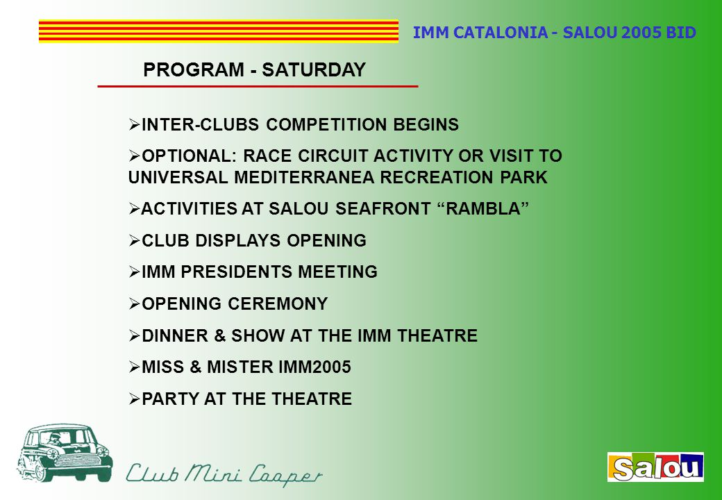IMM CATALONIA - SALOU 2005 BID PROGRAM - SATURDAY  INTER-CLUBS COMPETITION BEGINS  OPTIONAL: RACE CIRCUIT ACTIVITY OR VISIT TO UNIVERSAL MEDITERRANE