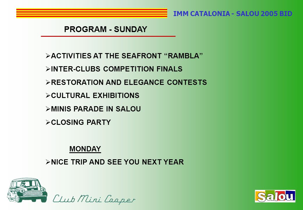 "IMM CATALONIA - SALOU 2005 BID PROGRAM - SUNDAY  ACTIVITIES AT THE SEAFRONT ""RAMBLA""  INTER-CLUBS COMPETITION FINALS  RESTORATION AND ELEGANCE CONT"
