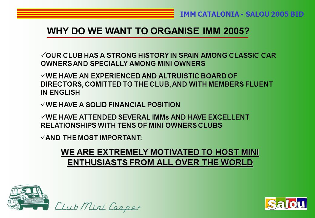 IMM CATALONIA - SALOU 2005 BID WHY DO WE WANT TO ORGANISE IMM 2005.