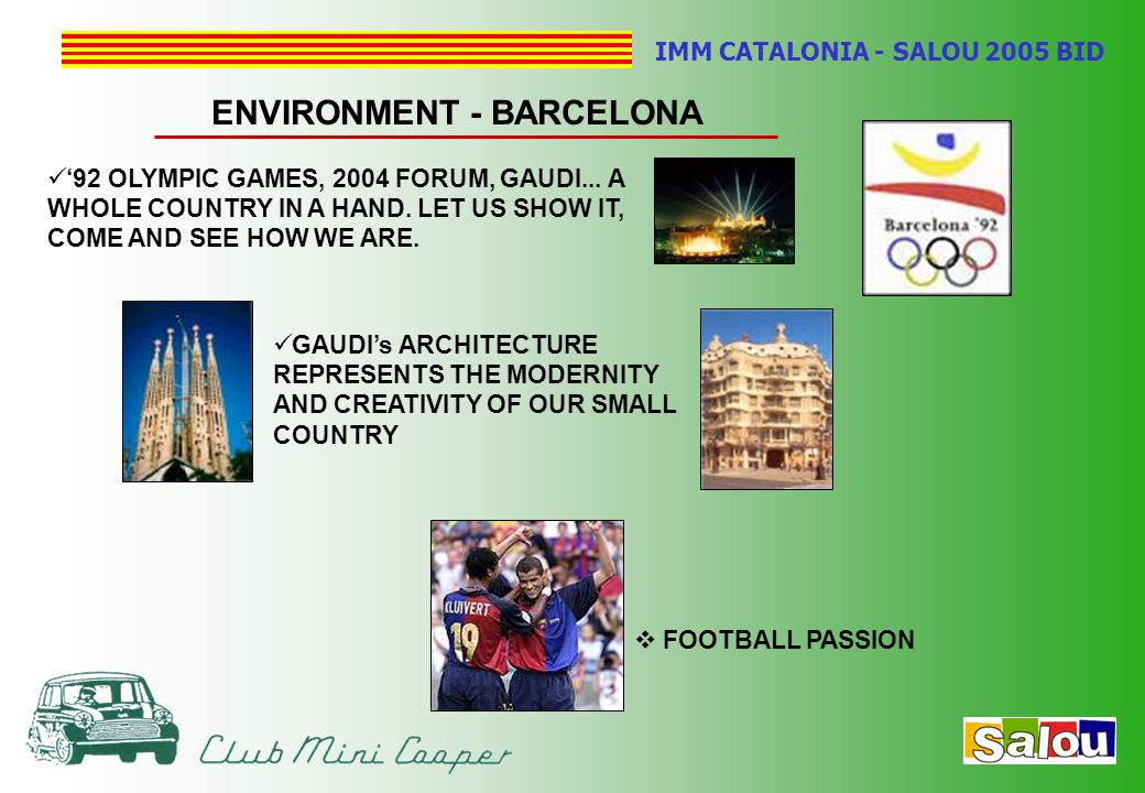 IMM CATALONIA - SALOU 2005 BID ENVIRONMENT - BARCELONA '92 OLYMPIC GAMES, 2004 FORUM, GAUDI...