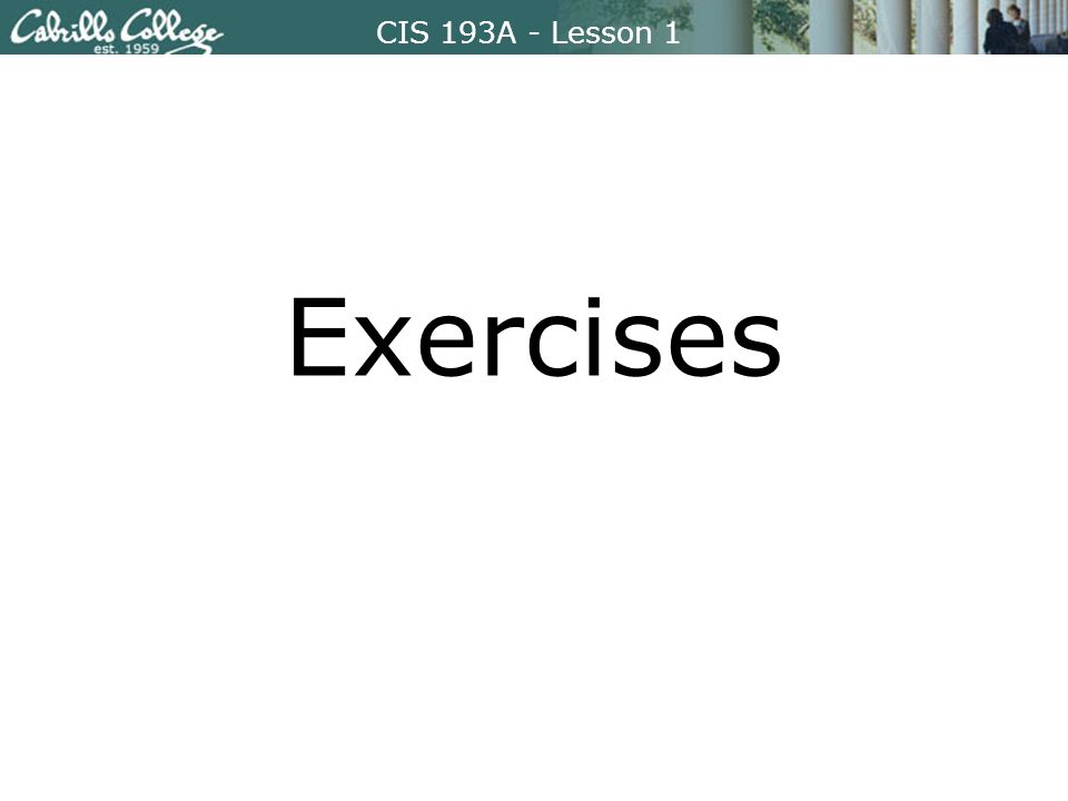 CIS 193A - Lesson 1 Exercises