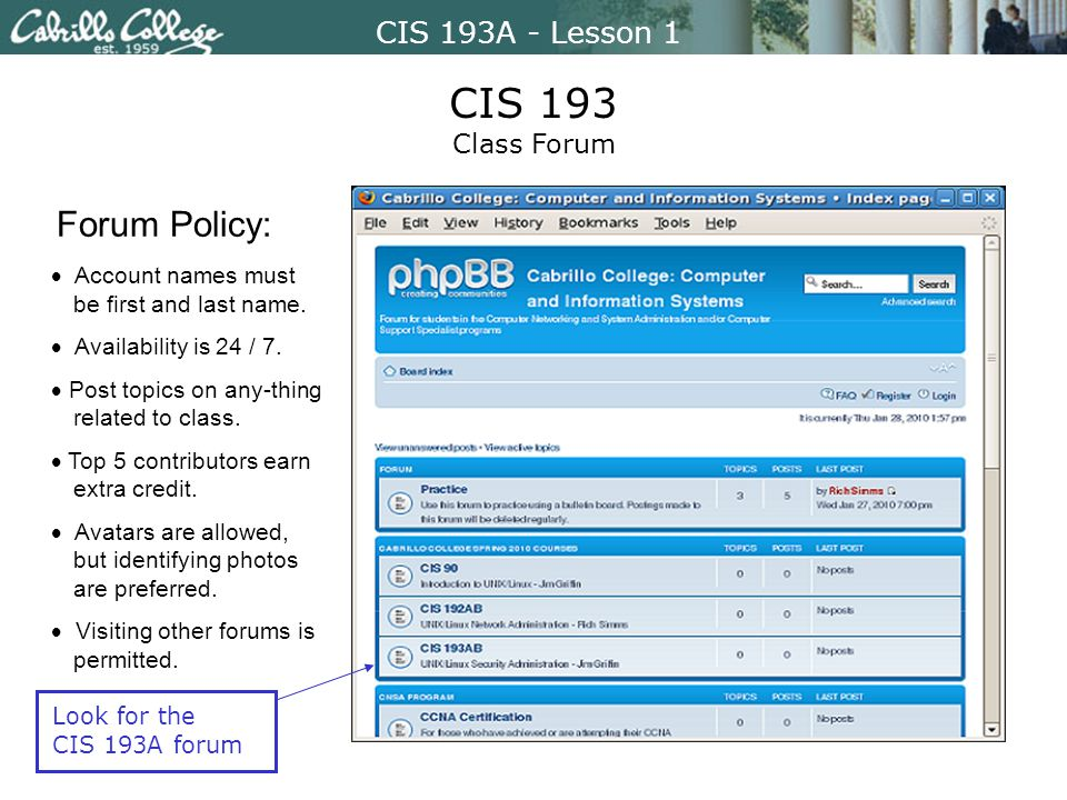 CIS 193A - Lesson 1 CIS 193 Class Forum Forum Policy:  Account names must be first and last name.