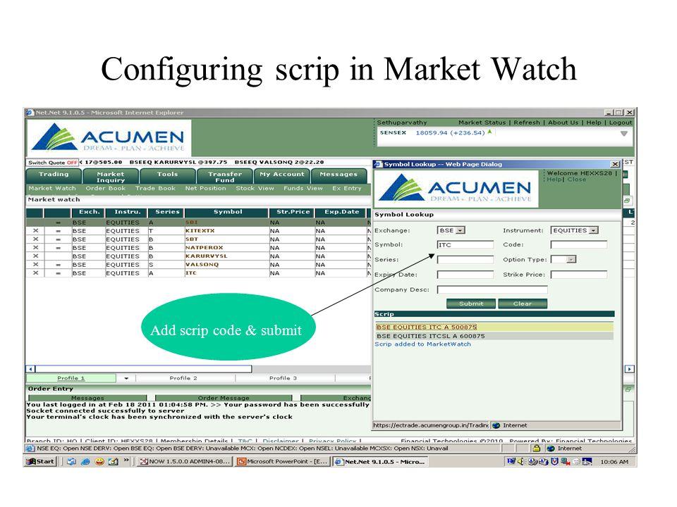 Configuring scrip in Market Watch Add scrip code & submit