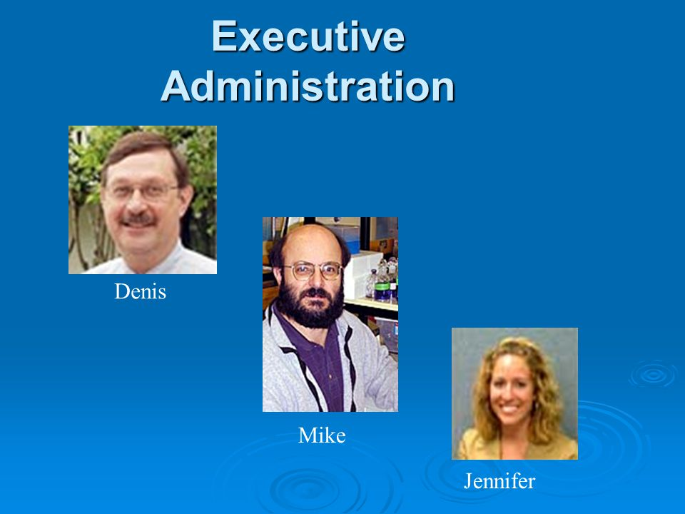 Executive Administration Denis Mike Jennifer