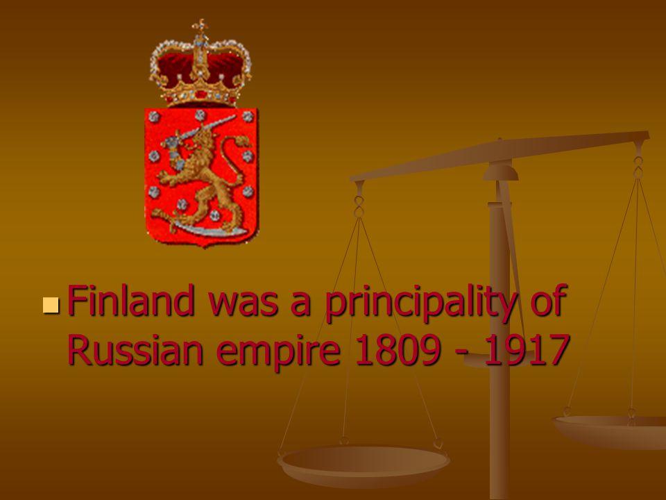 Finland was a principality of Russian empire 1809 - 1917