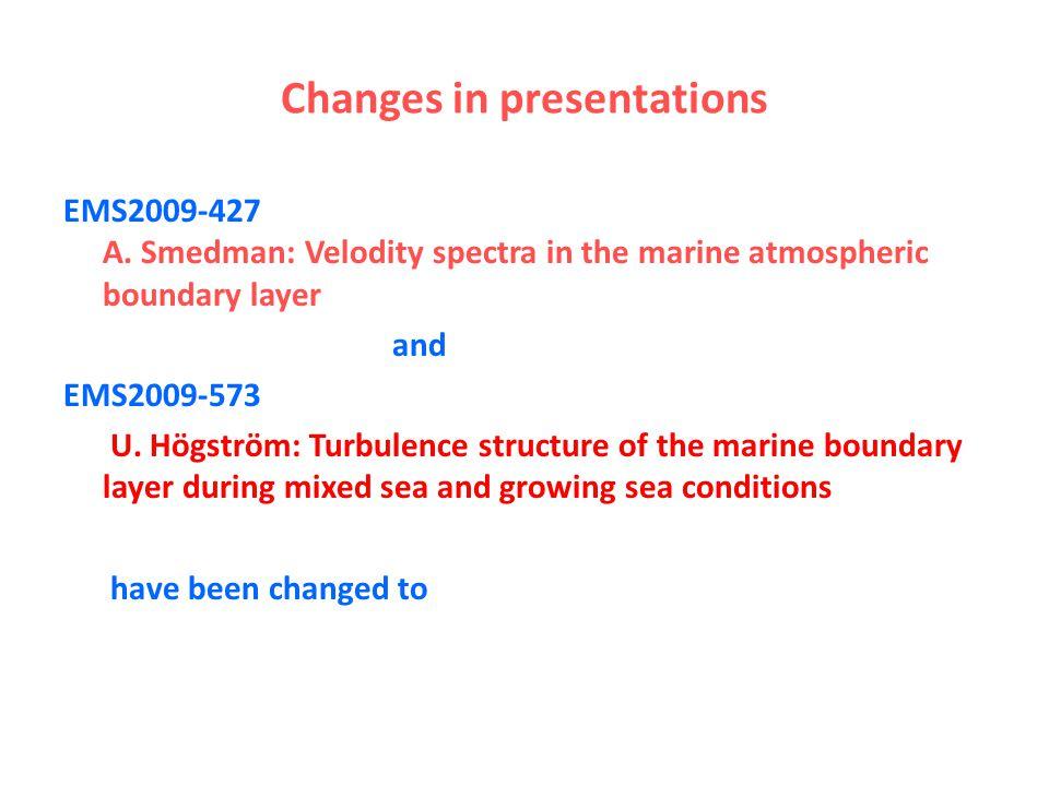 Turbulence structure in the marine atmospheric boundary layer – influences of ocean waves Part I and part II Ann-Sofi Smedman Ulf Högström Uppsala University Uppsala Sweden