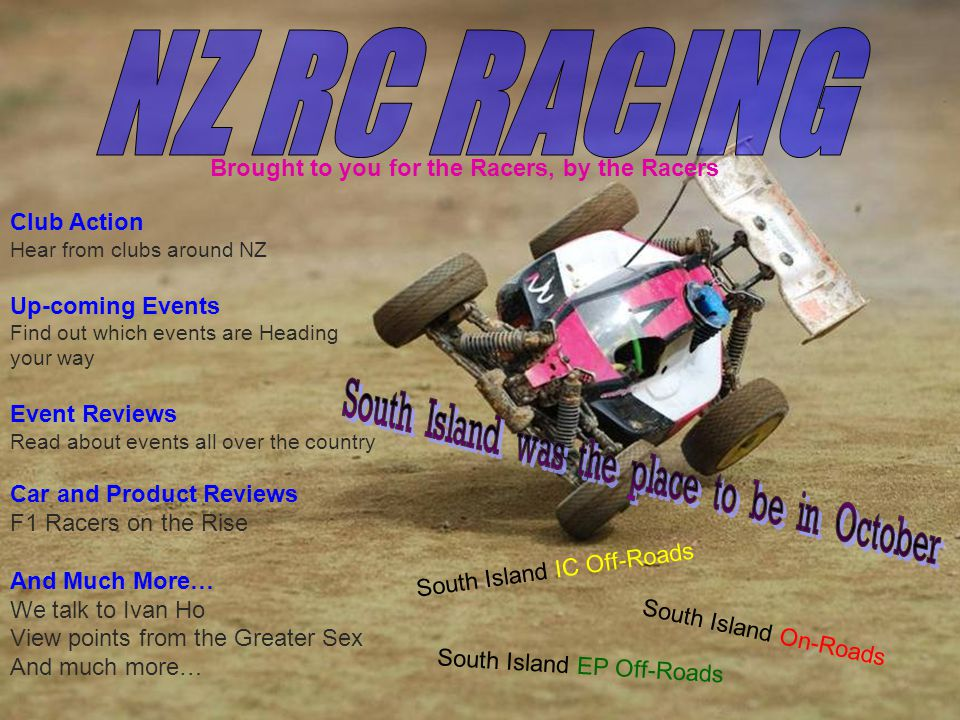 South Island IC Off-Roads South Island On-Roads South Island EP Off-Roads Brought to you for the Racers, by the Racers Club Action Hear from clubs aro