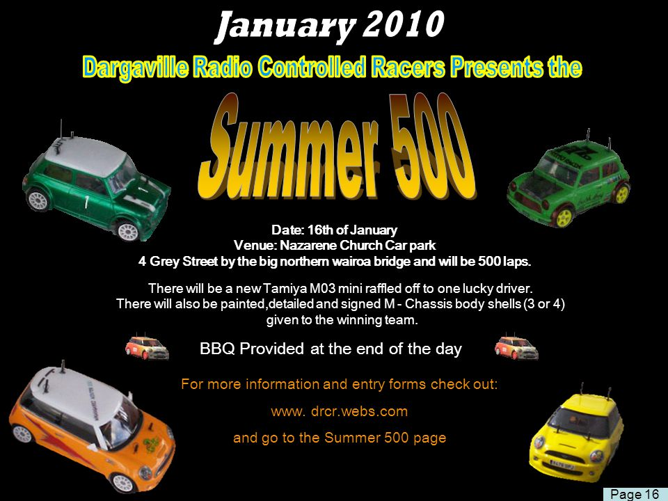 Date: 16th of January Venue: Nazarene Church Car park 4 Grey Street by the big northern wairoa bridge and will be 500 laps. For more information and e