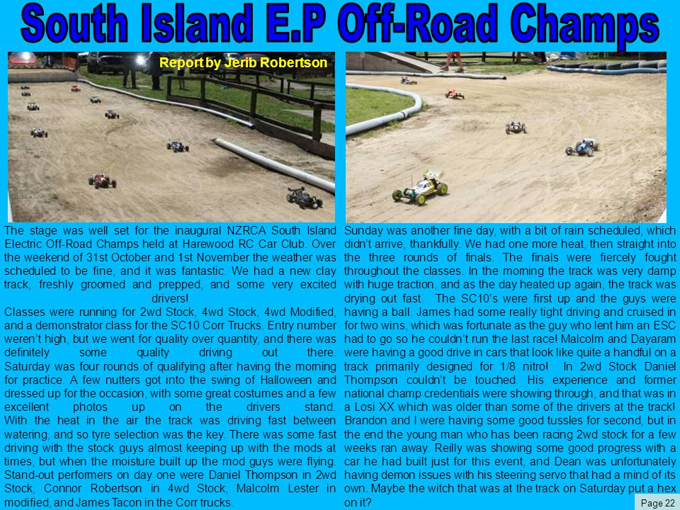 The stage was well set for the inaugural NZRCA South Island Electric Off-Road Champs held at Harewood RC Car Club. Over the weekend of 31st October an