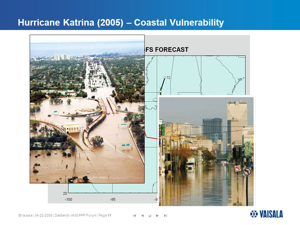 ©Vaisala | 04-22-2008 | Dabberdt- AMS PPP Forum | Page 11 Hurricane Katrina (2005) – Coastal Vulnerability Courtesy of James Franklin, NHC