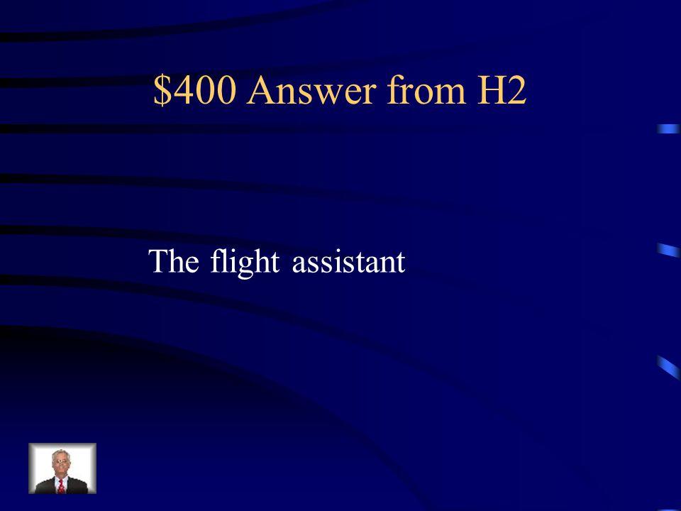 $400 Question from H2 Cómo se dice el/ la assistente de vuelo en Inglés