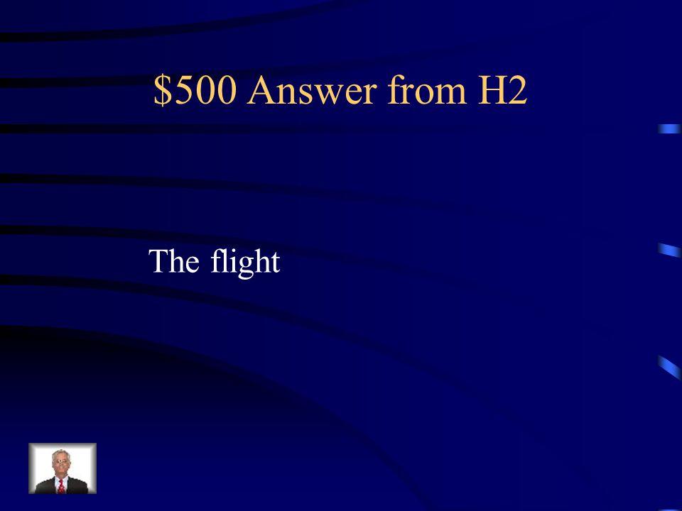 $500 Question from H2 Cómo se dice el vuelo en Inglés