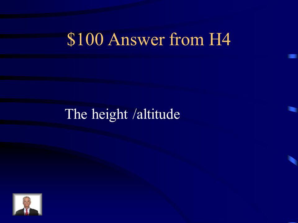 $100 Question from H4 Cómo se dice la altura en Inglés