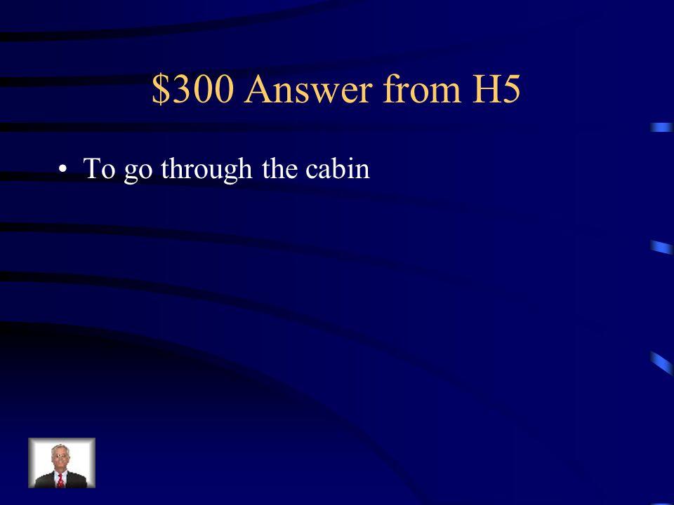 $300 Question from H5 Cómo se dice pasar por la cabina en Inglés