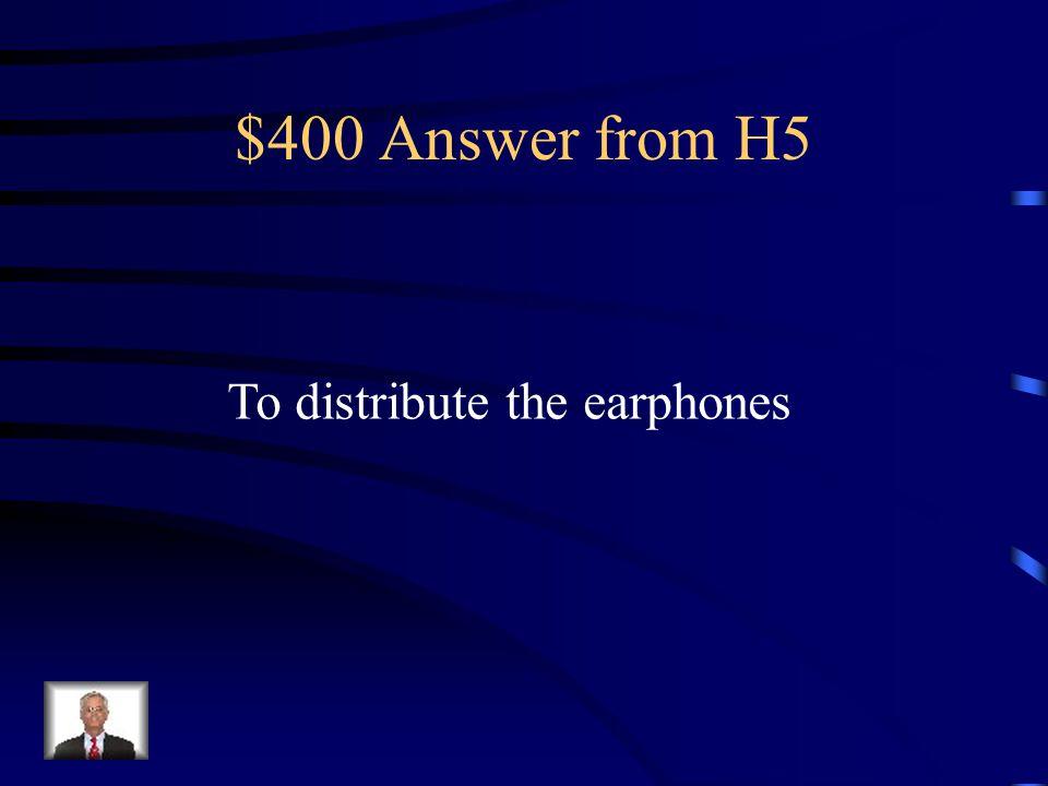 $400 Question from H5 Cómo se dice distibuir audifonos{auriculares} en Inglés