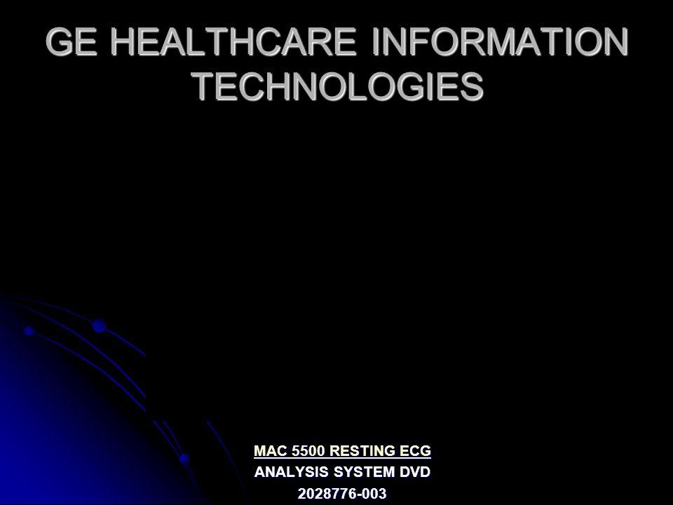 GE HEALTHCARE INFORMATION TECHNOLOGIES MAC 5500 RESTING ECG MAC 5500 RESTING ECG ANALYSIS SYSTEM DVD 2028776-003