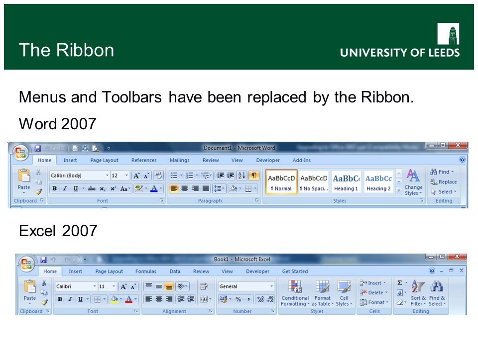 The Ribbon Menus and Toolbars have been replaced by the Ribbon. Word 2007 Excel 2007