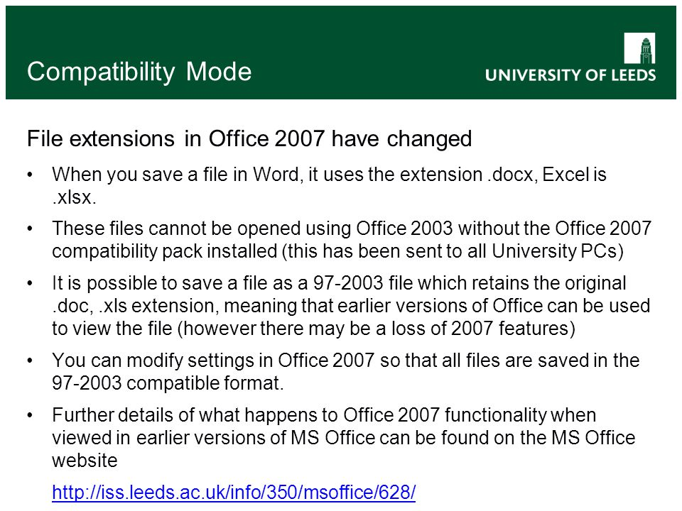 Compatibility Mode File extensions in Office 2007 have changed When you save a file in Word, it uses the extension.docx, Excel is.xlsx. These files ca