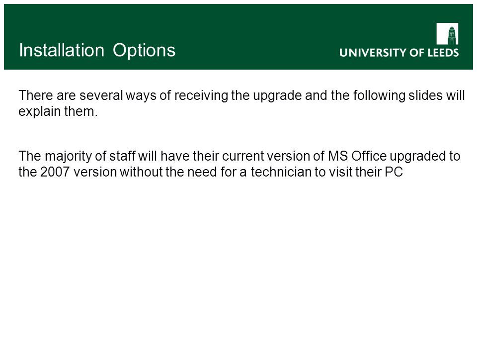 Installation Options There are several ways of receiving the upgrade and the following slides will explain them.