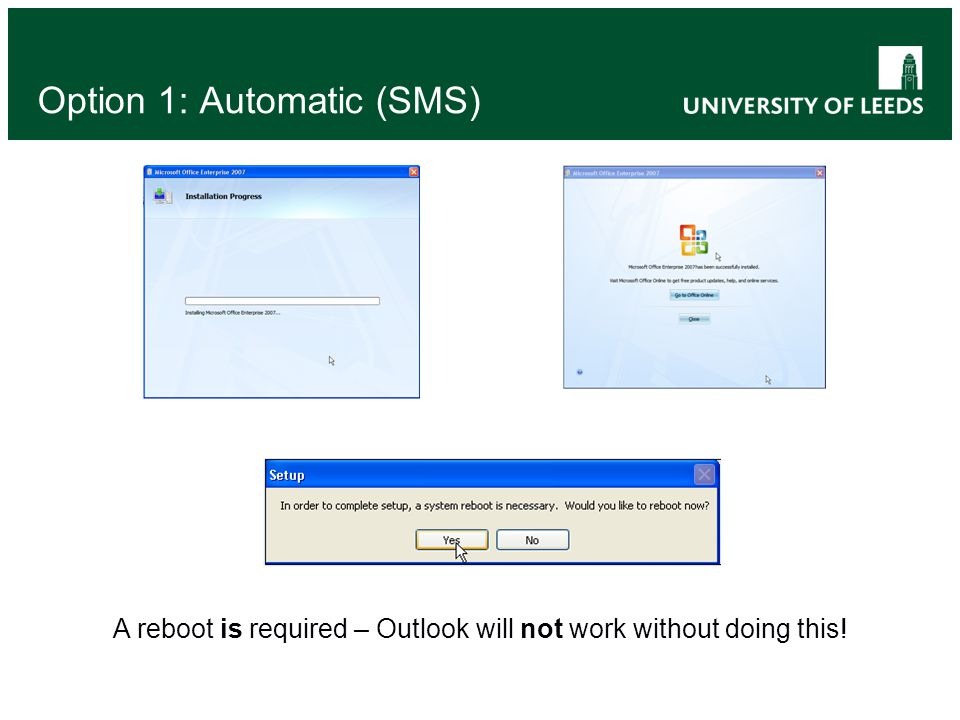 A reboot is required – Outlook will not work without doing this! Option 1: Automatic (SMS)