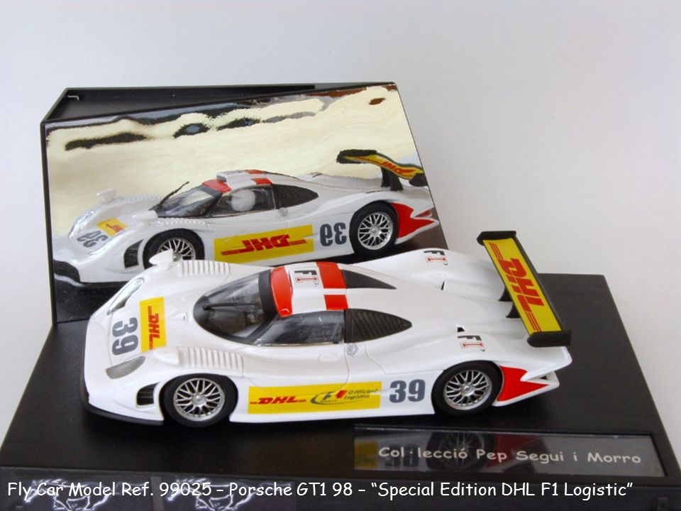 Fly Car Model Ref. 99025 – Porsche GT1 98 – Special Edition DHL F1 Logistic