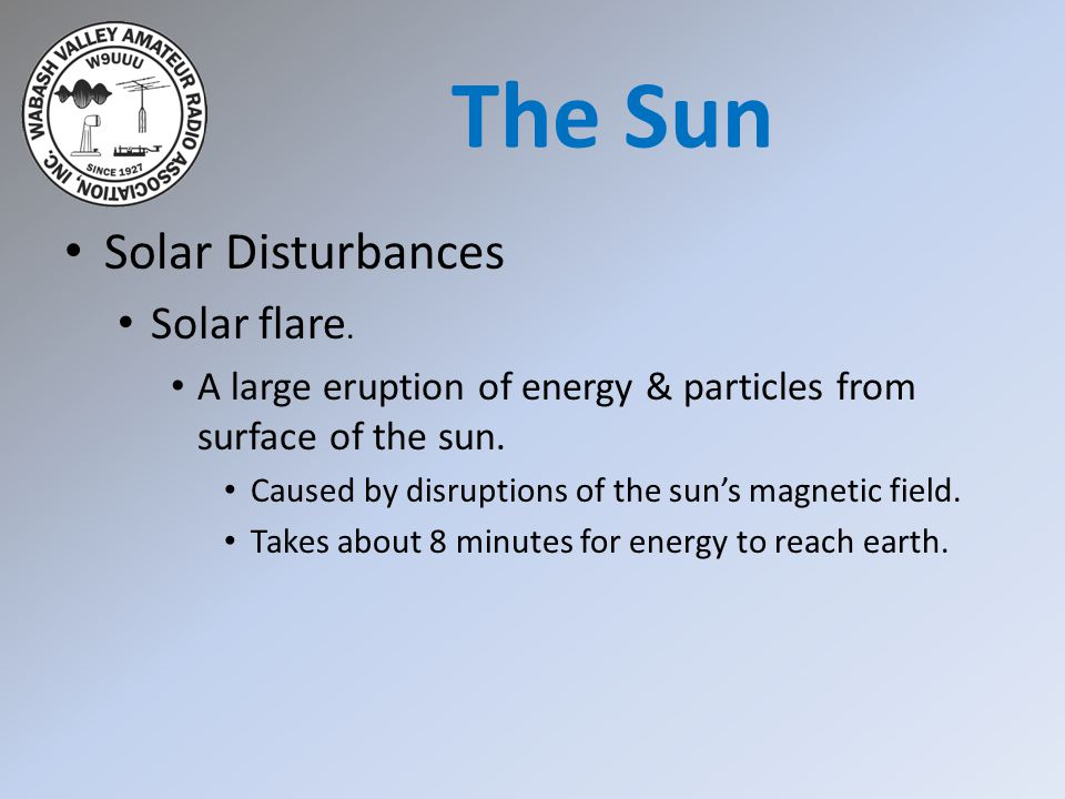 Solar Disturbances Solar flare. A large eruption of energy & particles from surface of the sun. Caused by disruptions of the sun's magnetic field. Tak