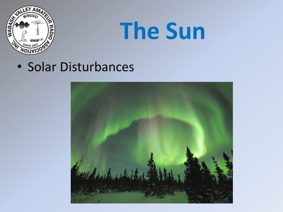 Solar Disturbances The Sun