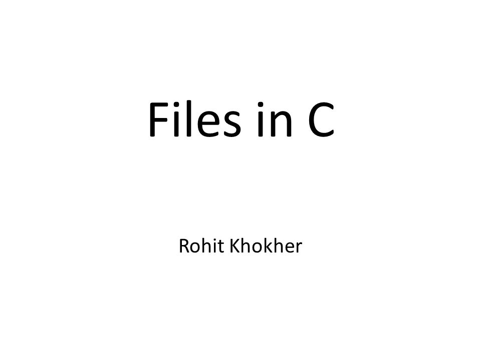 Files in C Rohit Khokher