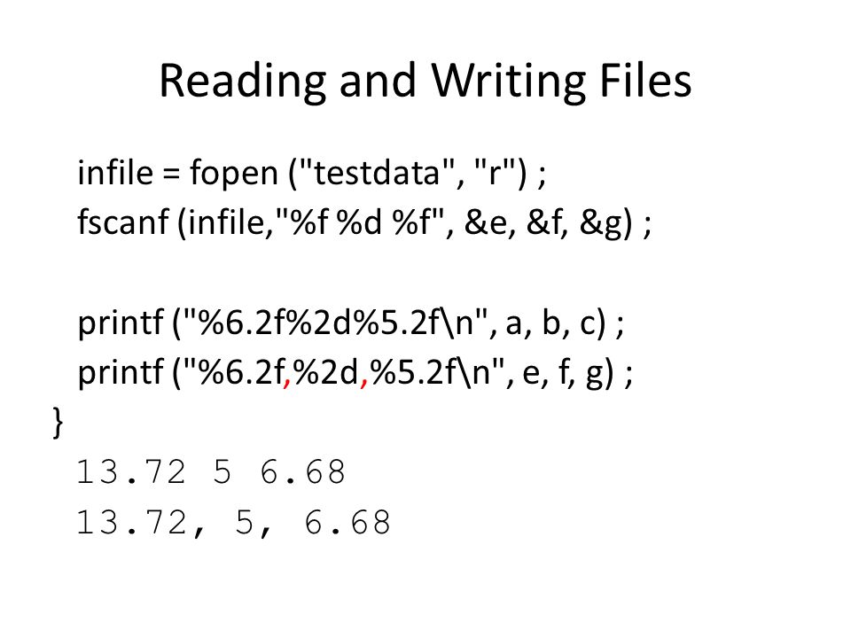 Reading and Writing Files infile = fopen (