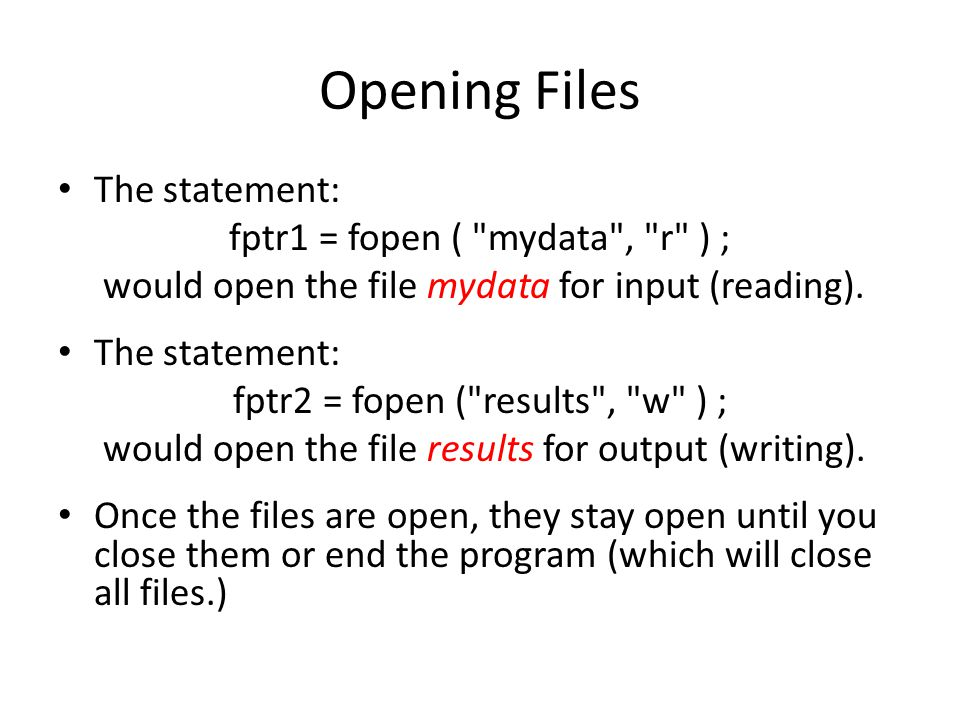 Testing for Successful Open If the file was not able to be opened, then the value returned by the fopen routine is NULL.