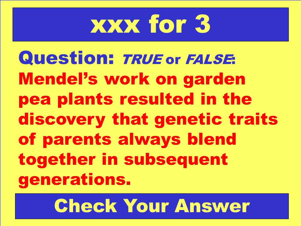 Answer: phenotype Back to the Game Board xxx for 3