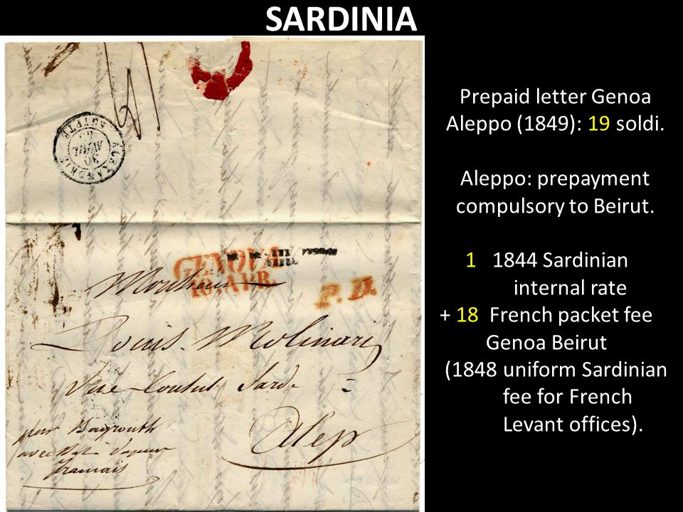 Prepaid letter Genoa Aleppo (1849): 19 soldi. Aleppo: prepayment compulsory to Beirut. 1 1844 Sardinian internal rate + 18 French packet fee Genoa Bei