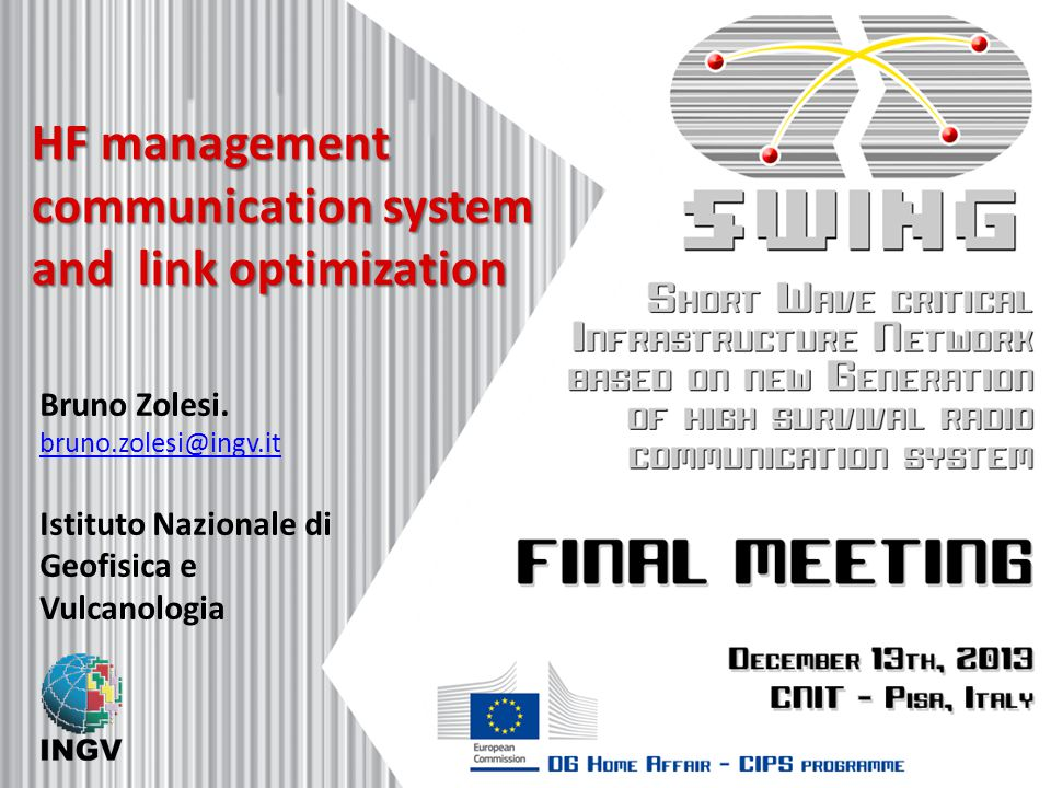 HF management communication system and link optimization Bruno Zolesi. bruno.zolesi@ingv.it bruno.zolesi@ingv.it Istituto Nazionale di Geofisica e Vul