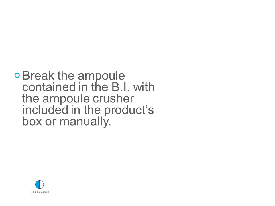Break the ampoule contained in the B.I.