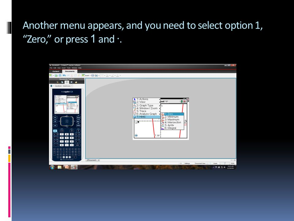 Click the b button (shown in RED) and a drop-down menu appears on the screen as shown here: From the drop down select Analyze Graph or press 6.