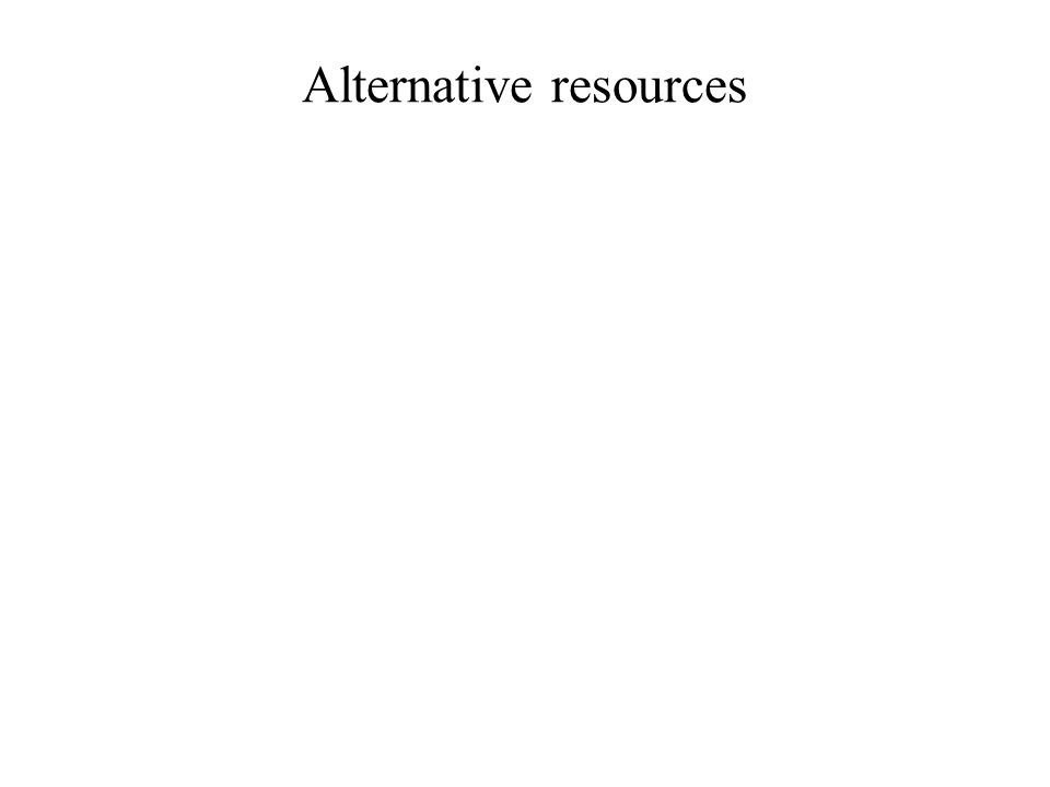 Alternative resources
