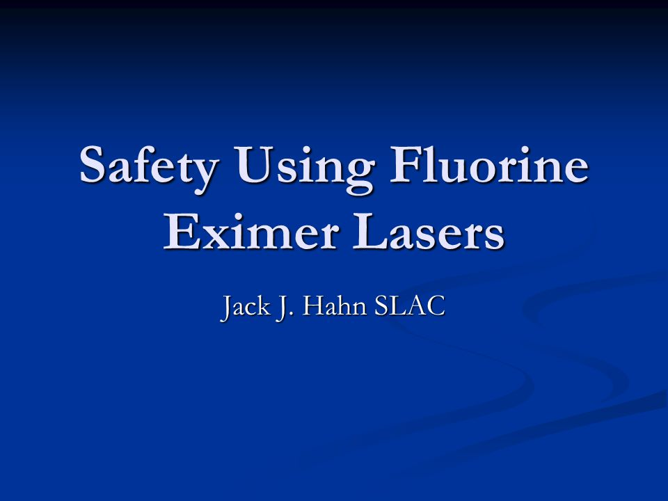 Purpose of Today's Talk Background on fluorine gas (F2) in Eximer Lasers at SLAC Background on fluorine gas (F2) in Eximer Lasers at SLAC Review hazards of F2 gas Review hazards of F2 gas Worst case accident scenarios Worst case accident scenarios SLAC ES&H Guideline Safety Using Fluorine Eximer Lasers SLAC ES&H Guideline Safety Using Fluorine Eximer Lasers Equipment design approaches to minimize the hazards of F2 in Eximer Lasers Equipment design approaches to minimize the hazards of F2 in Eximer Lasers Not covering laser beam/electrical other hazards Not covering laser beam/electrical other hazards