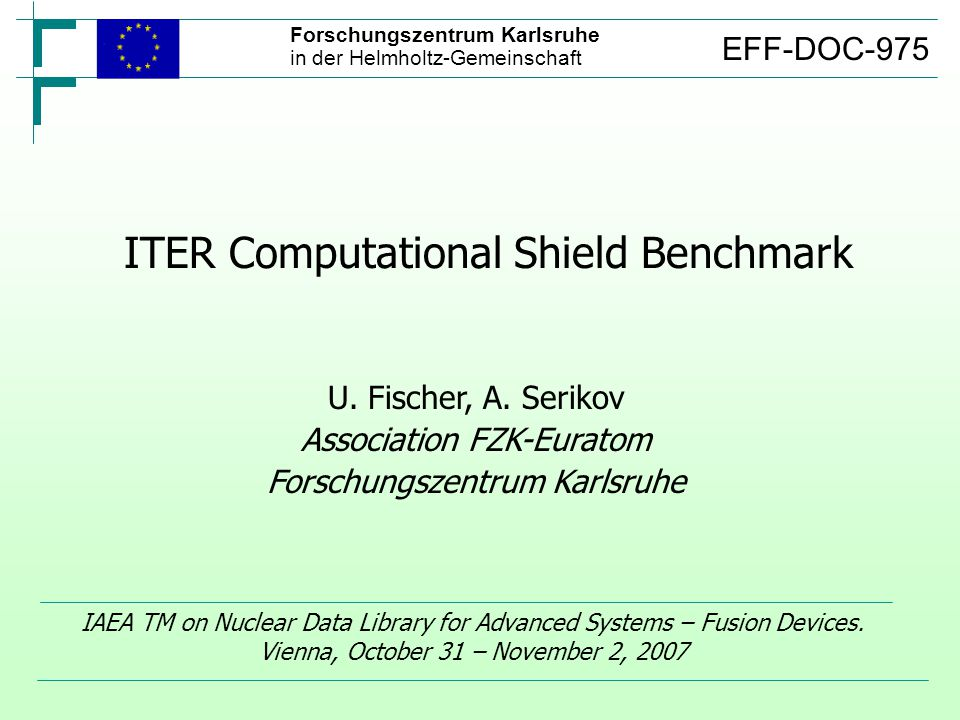 ITER Computational Shield Benchmark IAEA TM on Nuclear Data Library for Advanced Systems – Fusion Devices.